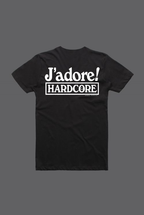 J'ADORE HARDCORE Black Tshirt by Soothsayer