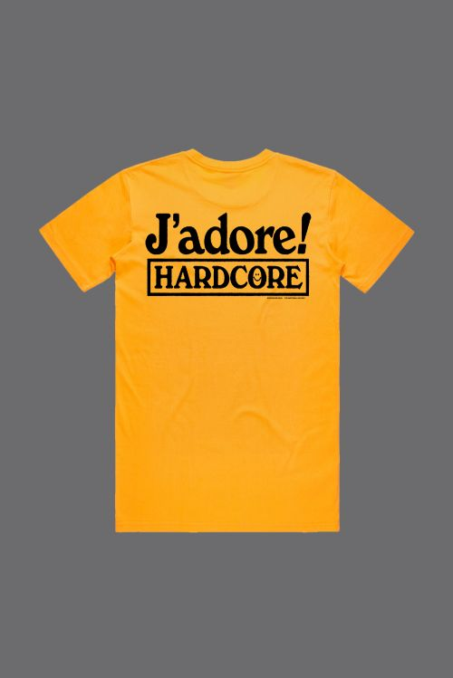 J'ADORE HARDCORE Yellow Tshirt by Soothsayer